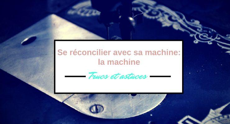 Se réconcilier avec sa machine à coudre: la machine