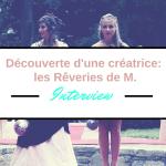 Découverte d'une créatrice: les rêveries de M